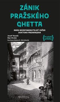 Obálka titulu Zánik pražského ghetta aneb Nezapomenutelný večer doktora Preiningera