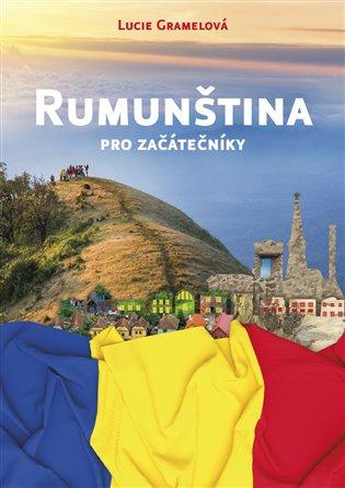 Rumunština pro začátečníky - Lucie Gramelová | Booksquad.ink