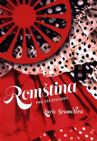 Romština pro začátečníky - Lucie Gramelová | Booksquad.ink