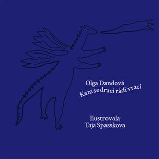 Kam se draci rádi vrací - Olga Dandová | Booksquad.ink