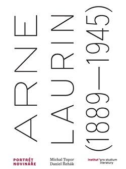 Obálka titulu Arne Laurin (1889–1945). Portrét novináře