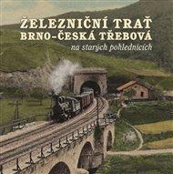 Železniční trať Brno – Česká Třebová na starých pohlednicích