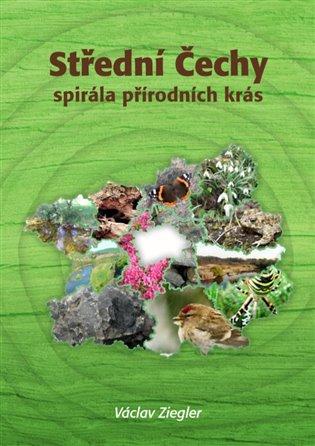Střední Čechy - spirála přírodních krás - Václav Ziegler | Booksquad.ink