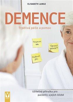 Obálka titulu Demence - Trpělivá péče a pomoc