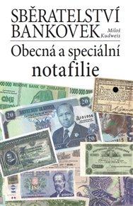 Sběratelství bankovek. Obecná a speciální notafilie