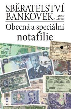 Obálka titulu Sběratelství bankovek. Obecná a speciální notafilie
