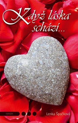Když láska schází… - Lenka Špačková | Replicamaglie.com