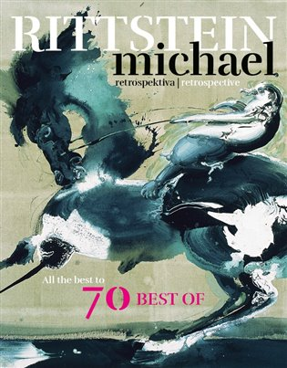 Retrospektiva / Retrospective: All the Best to 70 Best of - Michael Rittstein | Booksquad.ink
