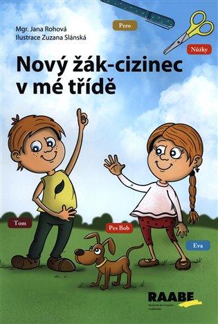 Nový žák-cizinec v mé třídě - Jana Rohová | Booksquad.ink