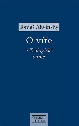 O víře v Teologické sumě - Tomáš Akvinský | Booksquad.ink