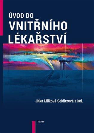 Úvod do vnitřního lékařství - Jitka Mlíková Seidlerová | Booksquad.ink