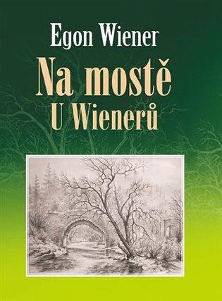 Na mostě u Wienerů - Egon Wiener | Booksquad.ink