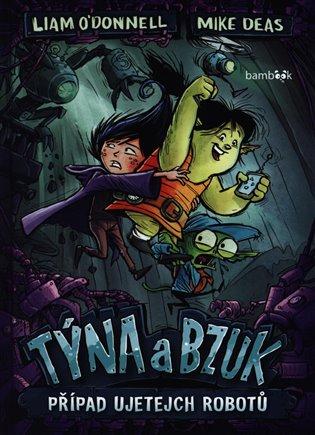 Týna a Bzuk - Případ ujetejch robotů - Liam O'Donnel | Booksquad.ink