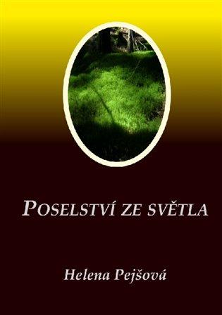 Poselství ze Světla - Helena Pejšová | Booksquad.ink