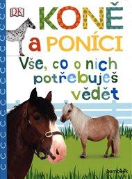 Koně a poníci - Vše, co o nich potřebuješ vědět