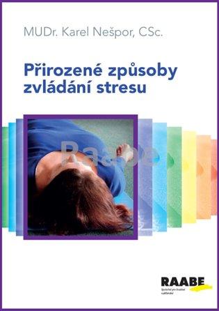 Přirozené způsoby zvládání stresu - Karel Nešpor | Booksquad.ink