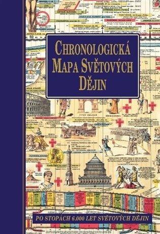 Chronologická mapa světových dějin:Po stopách 6000 let světových dějin - - | Booksquad.ink