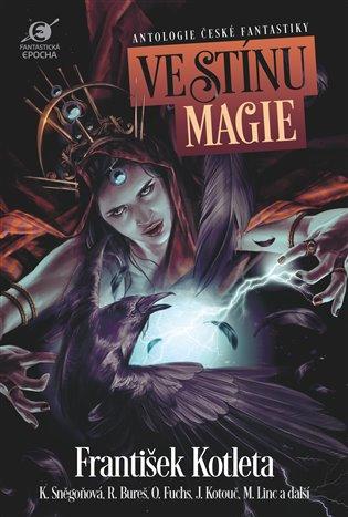 Ve stínu magie:Antologie české fantastiky - Boris Hokr (ed.), | Booksquad.ink