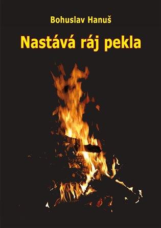 Nastává ráj pekla:Vize sibiřského šamana - Bohuslav Hanuš | Booksquad.ink