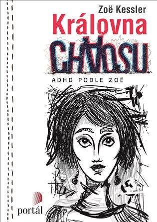 Královna chaosu:ADHD podle Zoë - Zoë Kessler | Booksquad.ink