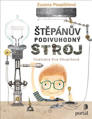 Štěpánův podivuhodný stroj - Zuzana Pospíšilová | Booksquad.ink
