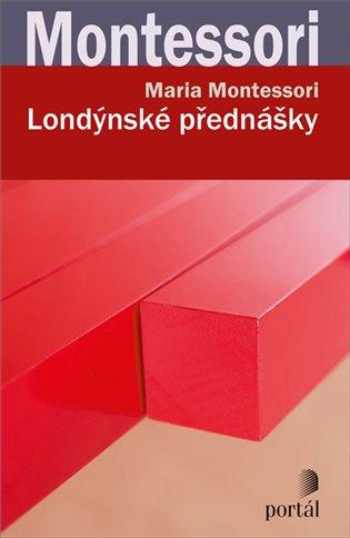 Londýnské přednášky - Maria Montessori | Booksquad.ink