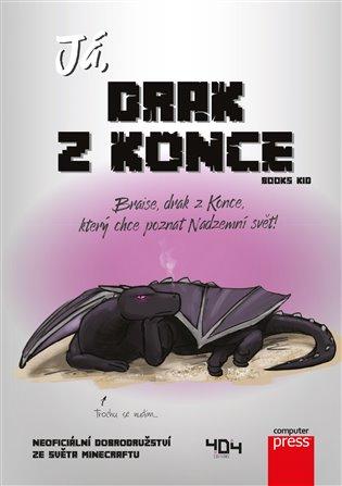 Já, drak z Konce:Braise, drak z konce, který chce poznat Nadzemní svět! - Books Kid | Booksquad.ink