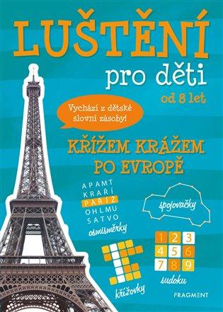 Luštění pro děti – Křížem krážem po Evropě - Kateřina Šípková | Booksquad.ink