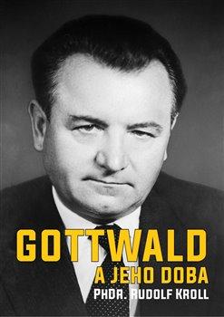 Obálka titulu Gottwald a jeho doba