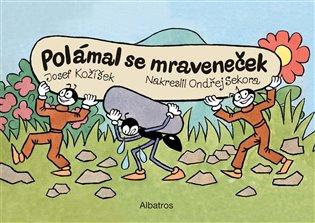 Polámal se mraveneček - Josef Kožíšek | Booksquad.ink
