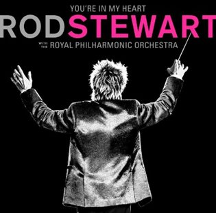 You're In My Heart: Rod Steward With The Royal Philharmonic Orchestra