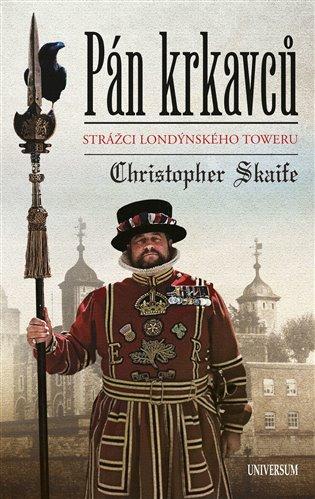 Pán krkavců:Strážci londýnského Toweru - Christopher Skaife | Replicamaglie.com