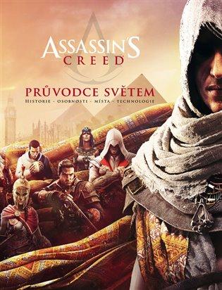 Assassins Creed: Průvodce světem - - | Booksquad.ink
