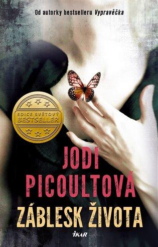 Záblesk života - Jodi Picoultová | Replicamaglie.com