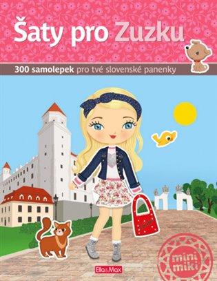 Šaty pro Zuzku:300 samolepek pro tvé slovenské panenky - - | Booksquad.ink