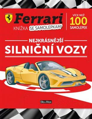 Ferrari - silniční vozy:Kniha samolepek - - | Booksquad.ink
