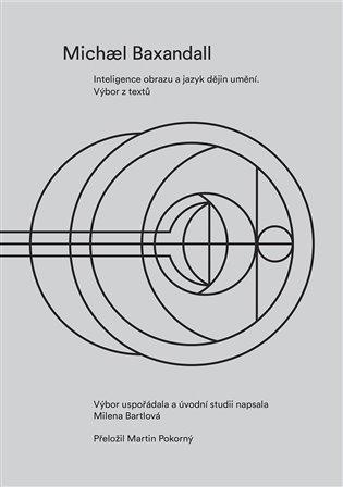 Inteligence obrazu a jazyk dějin umění:Výbor z textů - Milena Bartlová (ed.), | Booksquad.ink