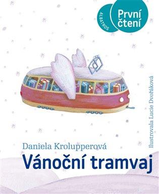 Vánoční tramvaj - Daniela Krolupperová | Booksquad.ink
