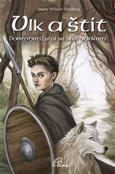 Vlk a štít - Dobrodružství se sv. Patrikem