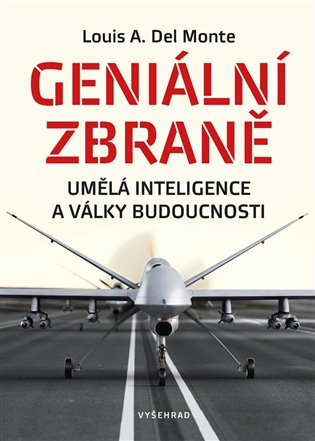 Geniální zbraně:Umělá inteligence a války budoucnosti - Louis Del Monte | Booksquad.ink