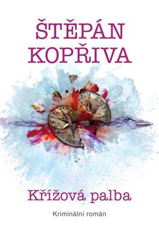 Křížová palba - Štěpán Kopřiva | Booksquad.ink