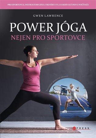 Power jóga:Nejen pro sportovce - Gwen Lawrence | Booksquad.ink