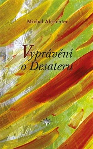 Vyprávění o Desateru - Michal Altrichter   Booksquad.ink