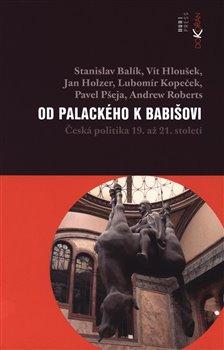 Obálka titulu Od Palackého k Babišovi - Česká politika 19. až 21. století
