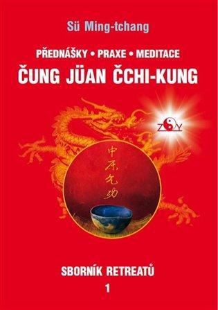 Sborník retreatů 1 - Čung-jüan čchi-kung