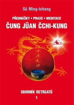 Obálka titulu Sborník retreatů 1 - Čung-jüan čchi-kung