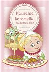 Obálka knihy Kouzelné karamelky na dobrou noc