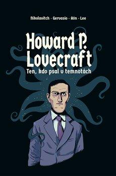 Obálka titulu Howard P. Lovecraft. Ten, kdo psal v temnotách
