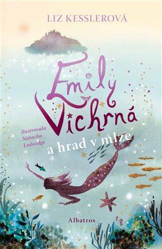 Emily Vichrná a hrad v mlze - Liz Kesslerová | Booksquad.ink
