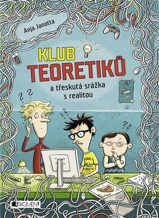 Klub Teoretiků a třeskutá srážka s realitou - Anja Janotta | Booksquad.ink